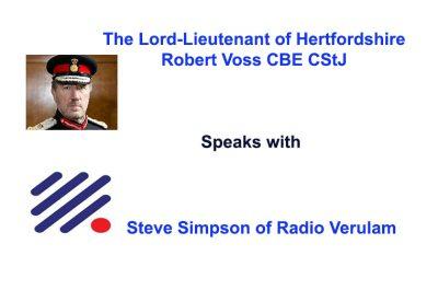The Lord-Lieutenant of Hertfordshire speaks with Steve Simpson of Radio Verulam